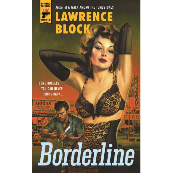 Borderline - Lawrence Block - Hard Case Crime