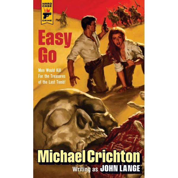 Easy Go - Michael Crichton - Hard Case Crime
