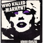 Glenn Danzig - Who Killed Marilyn - 7""