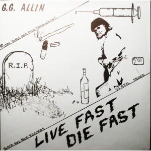 """G.G. Allin - Live Fast Die Fast - 7"""""""