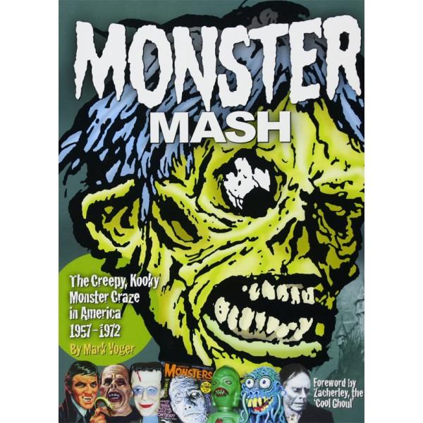 Monster Mash: The Creepy, Kooky Monster Craze In America 1957-1972 - Mark Voger -autographed!