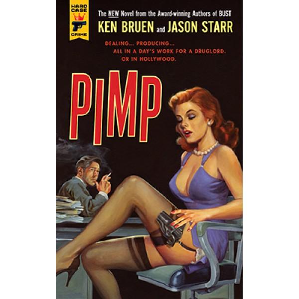 Pimp - Ken Bruen & Jason Starr - Hard Case Crime